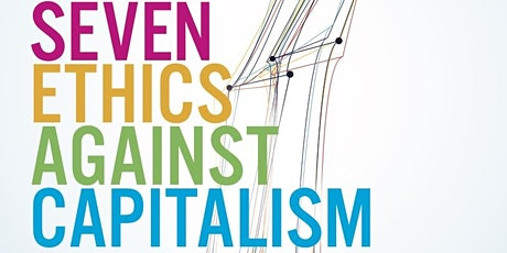 Book Launch! Seven Ethics Against Capitalism: Towards a Planetary Commons tickets
