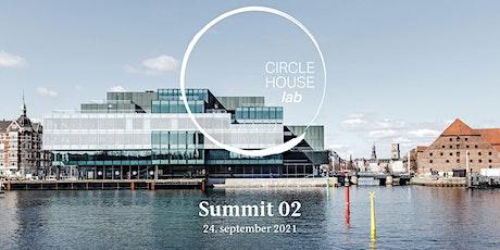Circle House Lab Summit 02 tickets