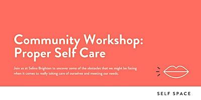Community Workshop: Proper Self Care