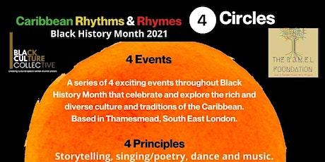 Caribbean Rhythms & Rhymes - 4 Circle tickets