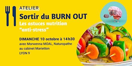 """ATELIER • Sortir du BURN OUT - Les astuces nutrition """"anti-stress"""" billets"""