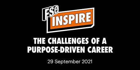 FSC Inspire: Challenges of the Purpose Driven Career tickets