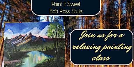 Paint it Sweet, Bob Ross style tickets
