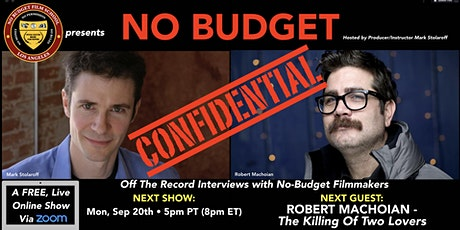 """No Budget Confidential w/ Robert Machoian of """"The Killing Of Two Lovers"""" tickets"""