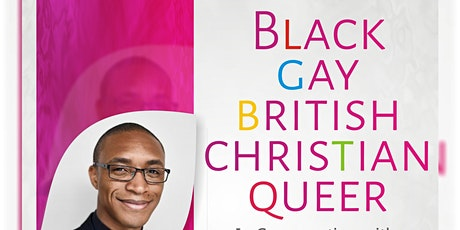 Black, Gay, British, Christian, Queer tickets