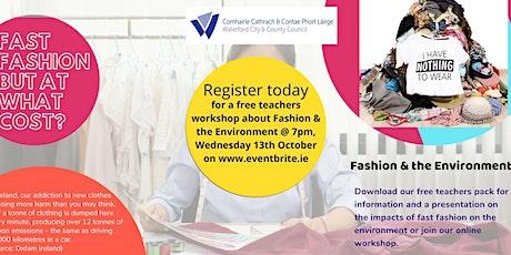Fashion & the Environment: Teachers workshop tickets