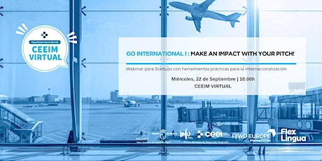 GO INTERNATIONAL (I): MAKE AN IMPACT WITH YOUR PITCH! tickets