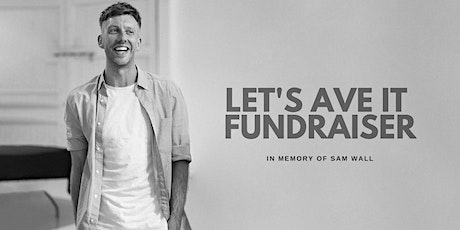 LET'S AVE IT - In Memory Of Sam Wall tickets