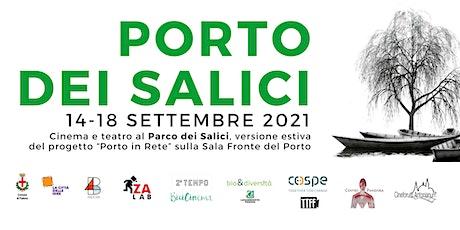 Porto dei Salici IITeatro e proiezione al Parco dei Salici biglietti