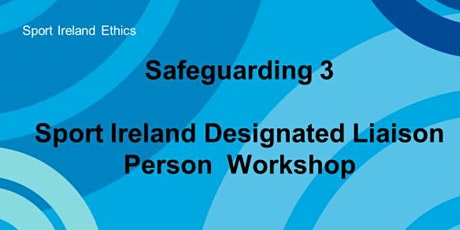 Safeguarding 3, Online Workshop, Designated Liaison Person, 19.10.21 tickets