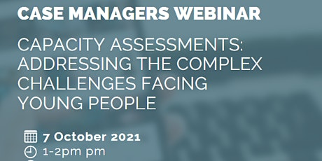 Case Managers Webinar – Capacity Assessments tickets