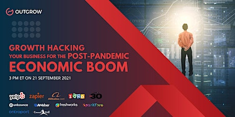 Growth Hacking Your Business for the Post-Pandemic Economic Boom tickets