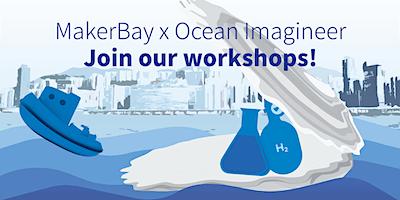MakerBay x Ocean Imagineer Workshop