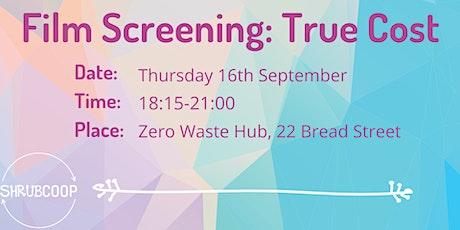 Film Screening - True Cost tickets