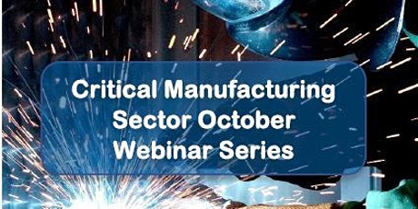 Critical Manufacturing Sector October Webinar Series tickets