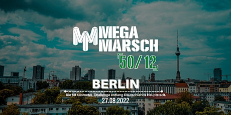 Megamarsch 50/12 Berlin 2022 Tickets