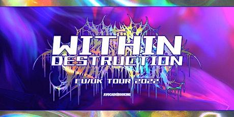 "WITHIN DESTRUCTION ""YOKAI"" UK/EU RELEASE TOUR W/SPECIAL GUESTS tickets"