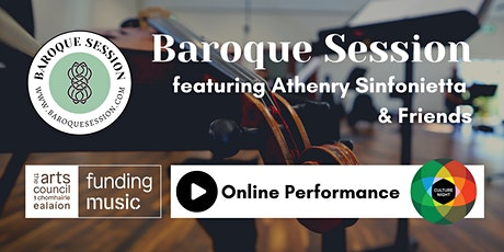 Baroque Session: Online Performance with Athenry Sinfonietta & Friends tickets