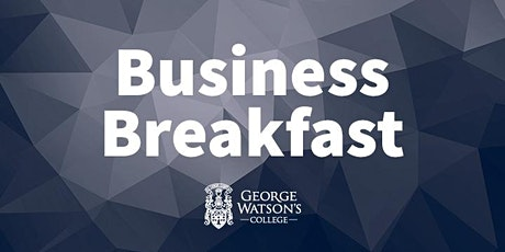 Business Breakfast at George Watson's College with Dr Rabinder Buttar tickets