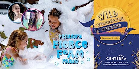 Wild Wonderful Weekend: Friday's Fierce Foam Party tickets