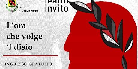 """""""L'ora che volge 'l disio"""" - Spettacolo Teatrale su Dante Alighieri biglietti"""