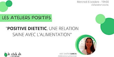 Positive dietetic, une relation saine avec l'alimentation billets