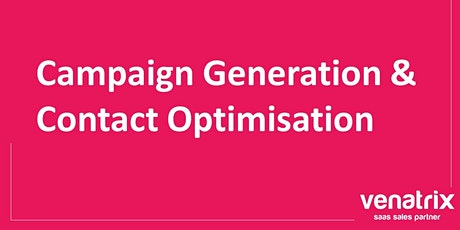 Campaign Generation & Contact Optimisation tickets