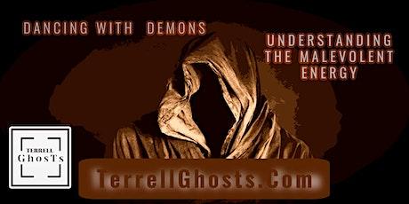Dancing with Demons:  Understanding the Malevolent Energy tickets