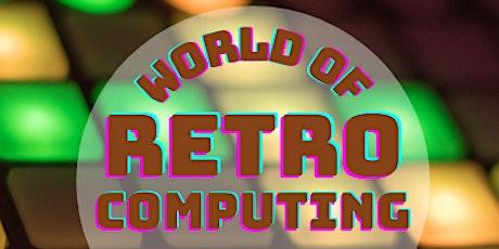 World of Retro Computing Expo tickets