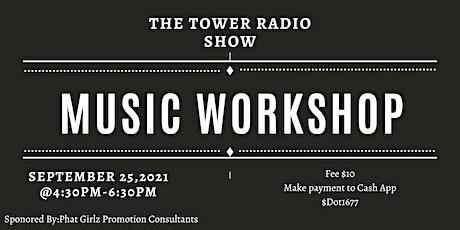 The Tower Radio Show Music Workshop tickets