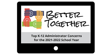 Better Together:  A Virtual Event for K–12 Administrators tickets