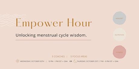 Empower Hour: Unlocking Menstrual Cycle Wisdom tickets