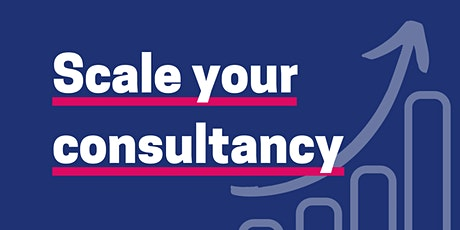 Scale your consultancy [29/09/2021 - 1pm] tickets