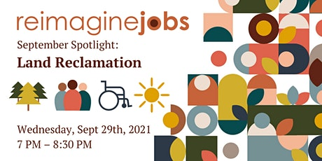 ReImagine Jobs Spotlight: Land Reclamation tickets