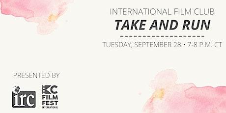 International Film Club: Take and Run tickets