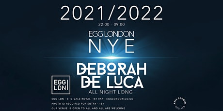 Egg LDN Pres: NYE - Deborah De Luca - All Night Long tickets