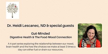 Dr. Heidi Lescanec & special guests. Gut-Minded, Part 2 tickets