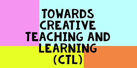 INTRODUCTORY SESSION: NRCSE Towards Creative Teaching and Learning  (CTL) tickets