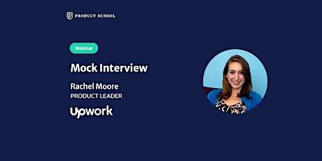 Webinar: Mock Interview with fmr Upwork Product Leader tickets