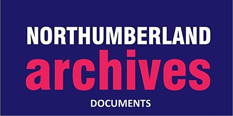 Northumberland Archives - Search Room Visit DOCUMENTS tickets
