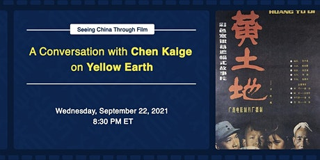 A Conversation with Chen Kaige on Yellow Earth tickets