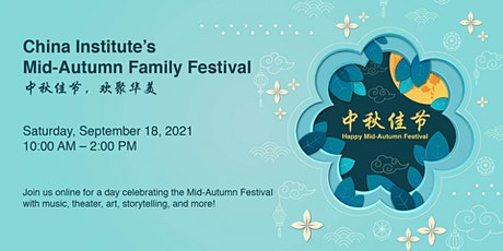China Institute Virtual Mid-Autumn Festival Opening tickets