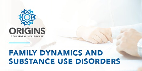 Family Dynamics and Substance Use Disorders tickets