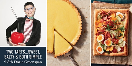 Baking With Dorie — Two Tarts…Sweet, Salty & Both Simple tickets