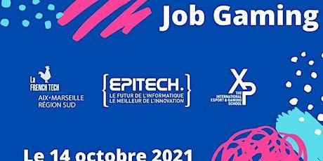 JOB GAMING : French Tech Aix-Marseille x Epitech Marseille x Xp school billets