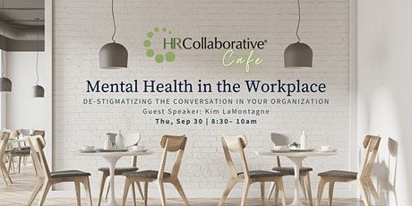 Collaborative Cafe: Normalizing Workplace Mental Health Conversations tickets