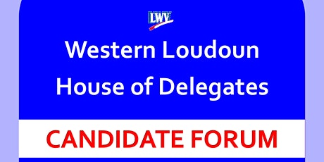 Western Loudoun House of Delegates Candidate Forum tickets