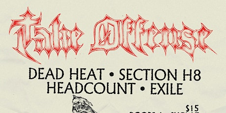 TAKE OFFENSE, DEAD HEAT, SECTION H8 + tickets