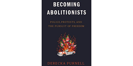 Derecka Purnell + Keeanga-Yamahtta Taylor: Becoming Abolitionists tickets