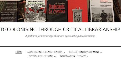Decolonising through critical librarianship - Reader services workshop tickets